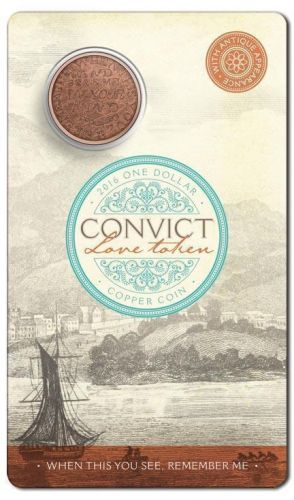 2016 $1 Convict Love Token - When This You See, Remember Me - One Dollar Copper Coin