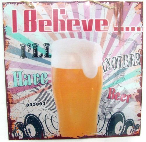 I Believe I'll Have Another Beer Retro Tin Wall Sign Man Cave Fathers Day